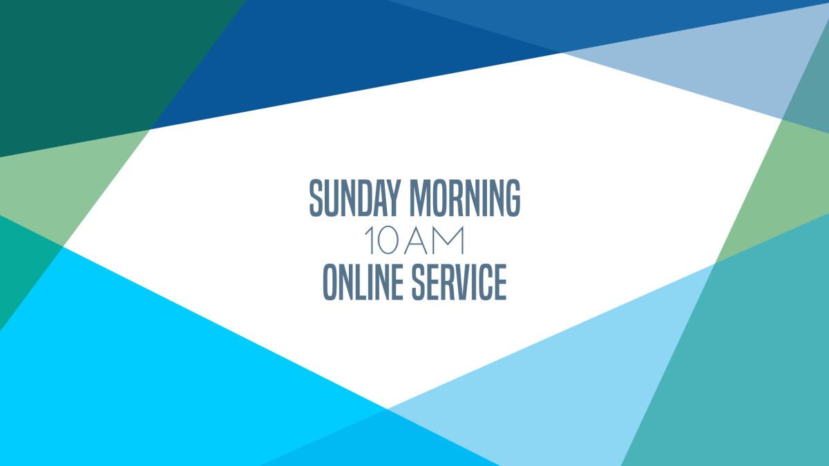 Online Worship Service, 10:00 a.m.
